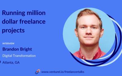 Brandon Bright, Running Million Dollar Freelance Projects