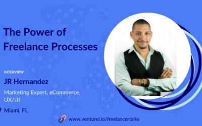 JR Hernandez, The Power of Freelance Processes