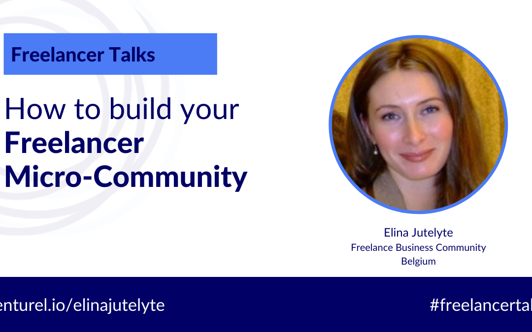 How to Build Your Freelancer Micro-Community with Elina Jutelyte
