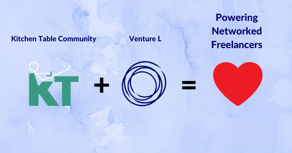 Venture L and Kitchen Table Team Up To Provide Agency Level Freelancer Jobs